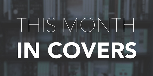This Month In Covers: July/August