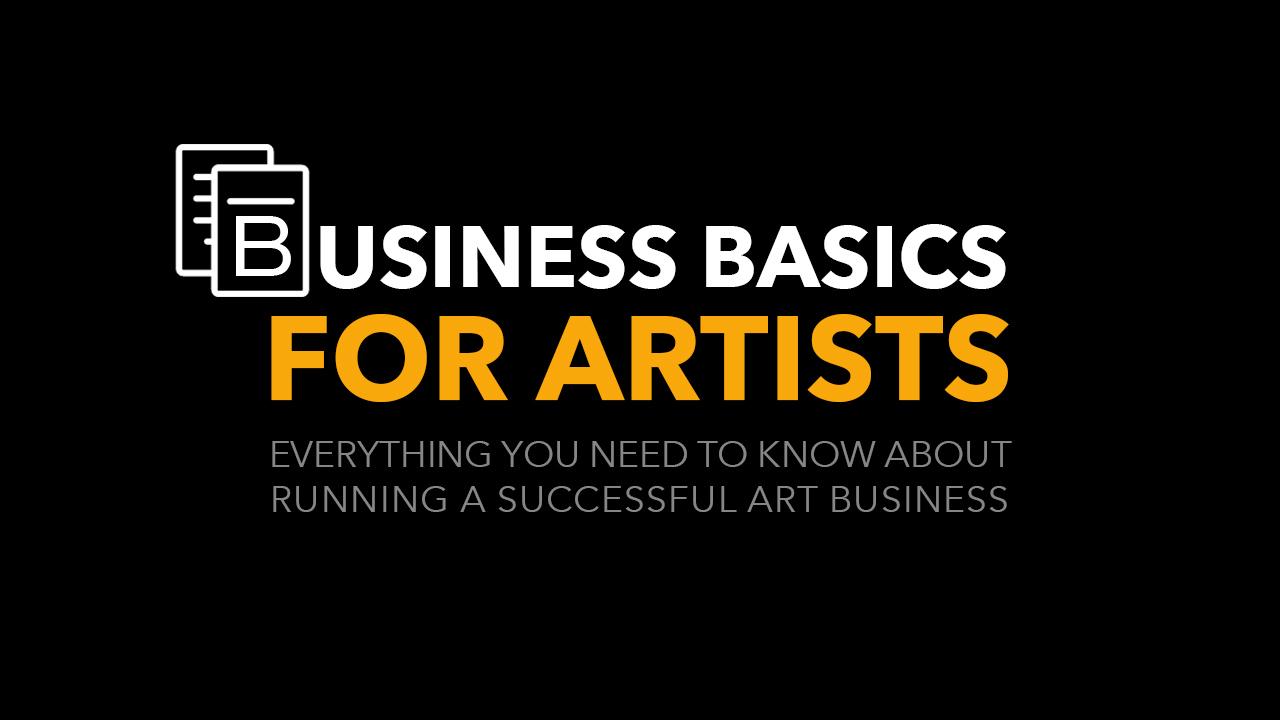 Business Basics for Artists