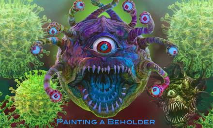 Fischer paints Coronavirus (Not!) Its a D&D Beholder!